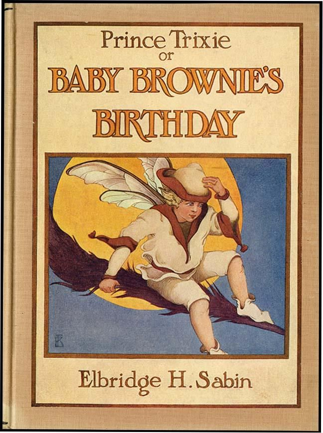Prince Trixie; or Baby Brownie's Birthday ~ 1914