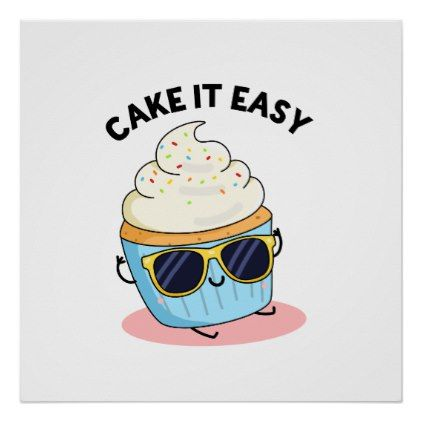 Cake It Easy Cute Cupcake Pun Poster | Zazzle.com