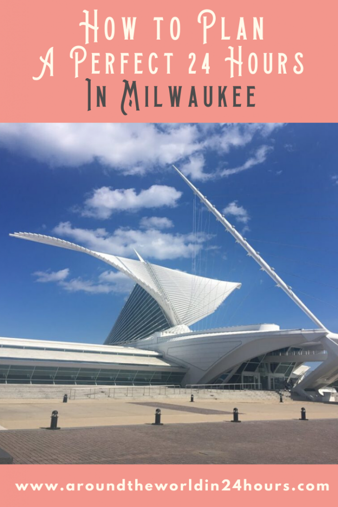 A Perfect 24 Hours In Milwaukee
