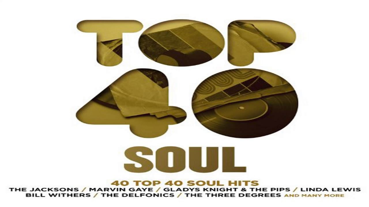 Top 40 Best Soul Music Of All Time Greatest Old Soul Songs The