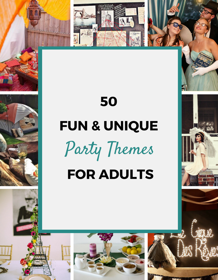 50 Party Themes For Adults See Also My Top 35 Bachelorette Hens Parties