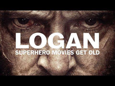 Logan: Superhero Movies Get Old - YouTube