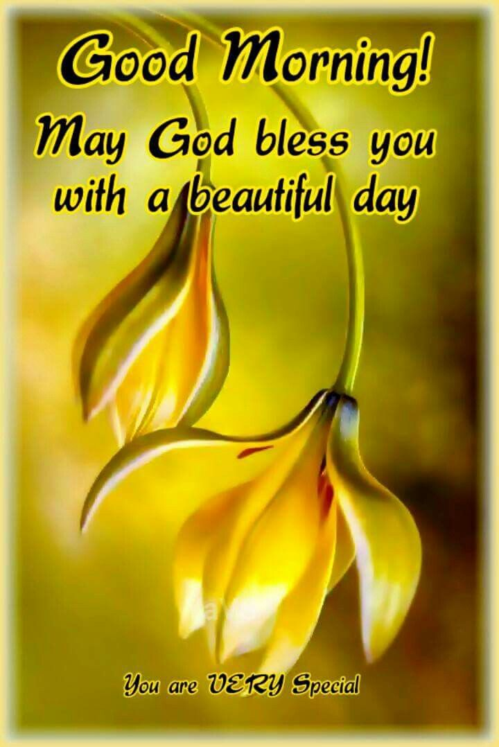 Good Morning May God Bless You You Are Very Special
