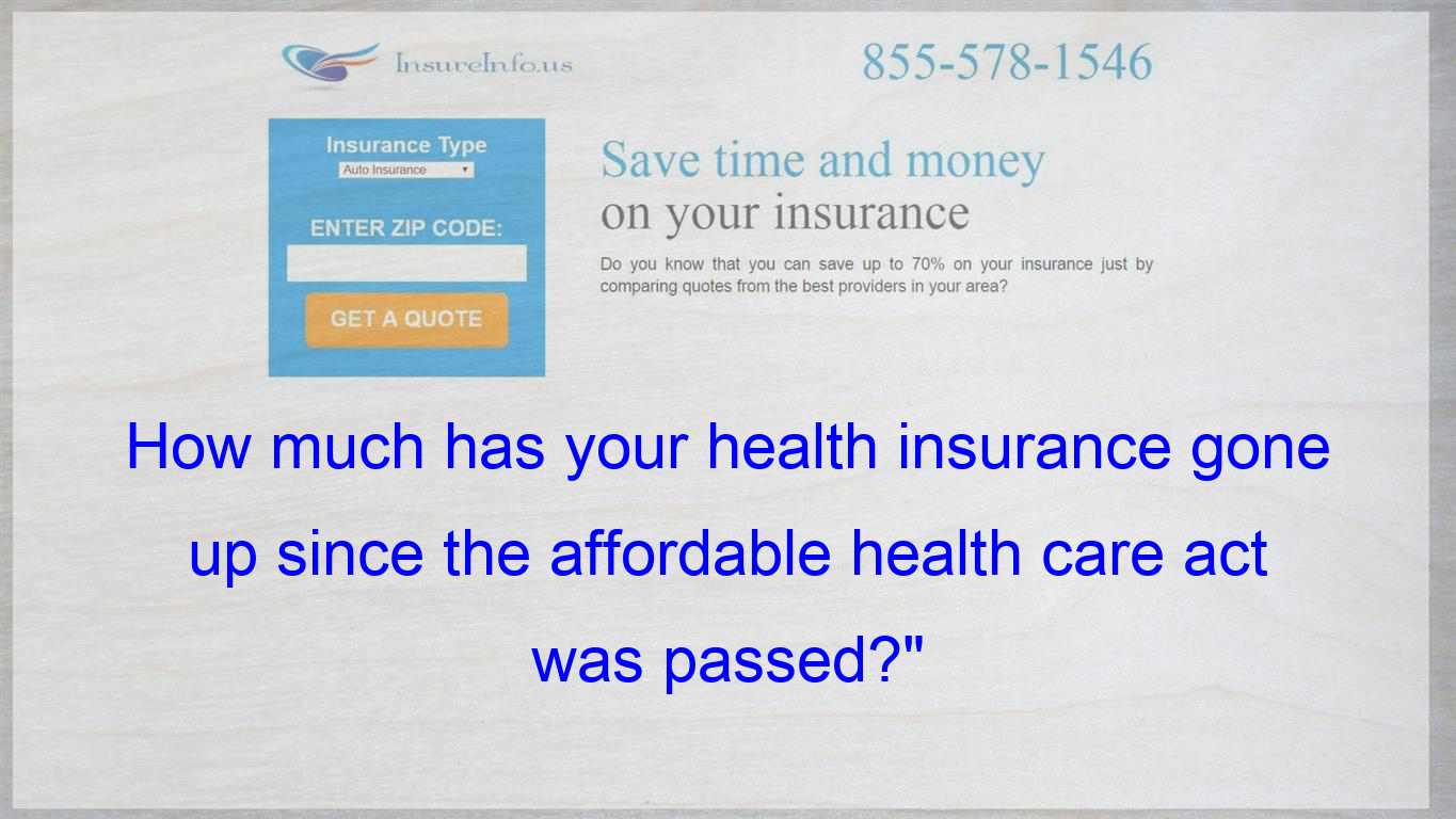 Pin On How Much Has Your Health Insurance Gone Up Since The Affordable Health Care Act Was Passed