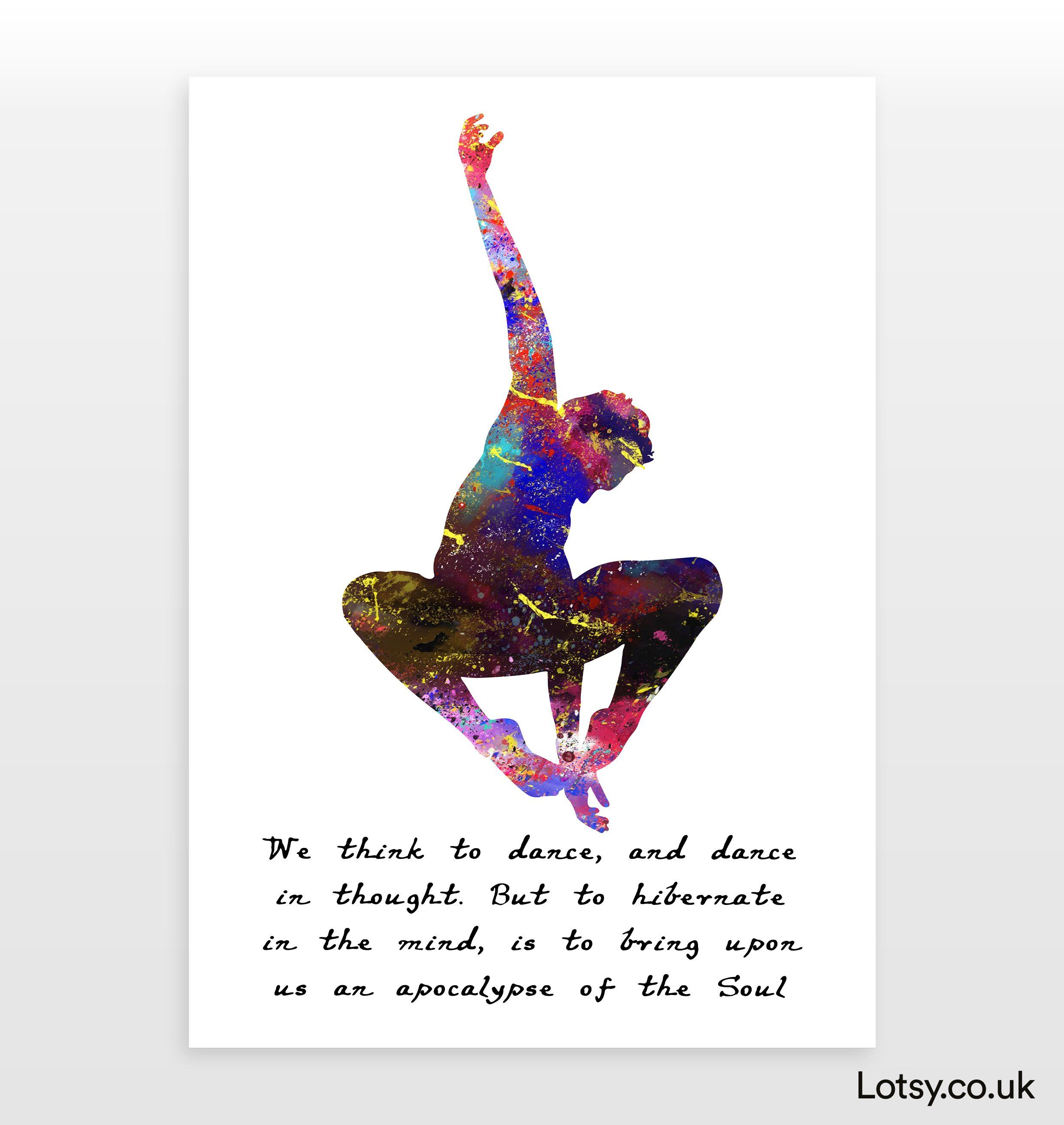 Ballet Quote - We think to dance, and dance in thought - A4 - (210mm x 297mm) (8.3inch x 11.7inch)