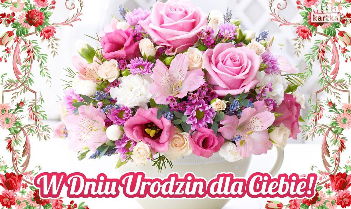 Sto Lat Dzis Sa Twoje Urodziny Stolat Urodziny Zyczenia Urodzinowe Swieto Kwiaty Impreza 100lat Kartki Polska H Beautiful Flowers Flowers Floral