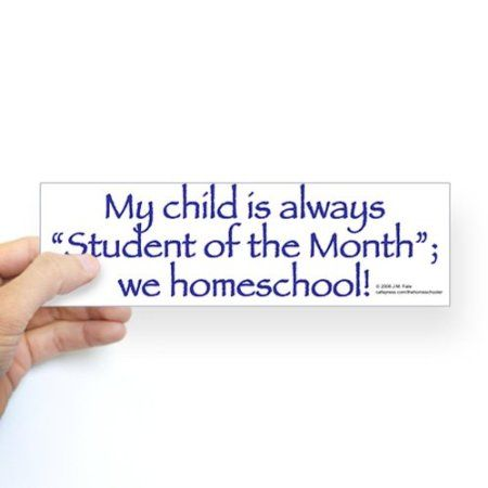 Bumper sticker my child is always student of the month we