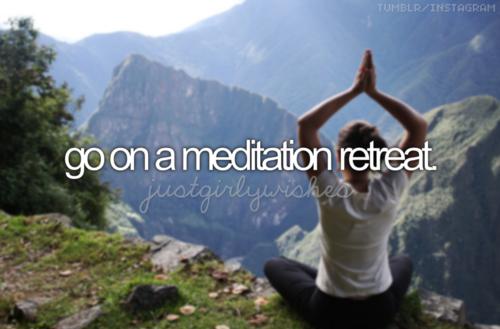 go on a meditation retreat