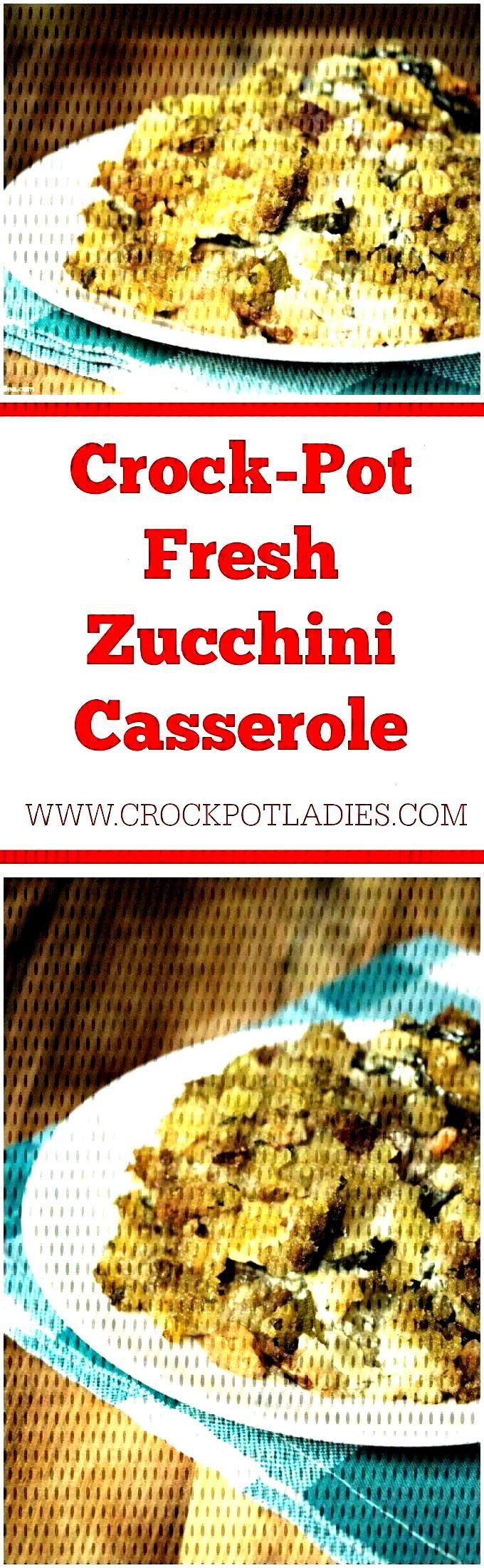 Crock-Pot Fresh Zucchini Casserole - Is your summer garden bursting at the seams with fresh zucchin