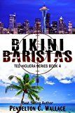 Free Kindle Book -   Bikini Baristas: Ted Higuera Series Book 4 Check more at http://www.free-kindle-books-4u.com/mystery-thriller-suspensefree-bikini-baristas-ted-higuera-series-book-4/