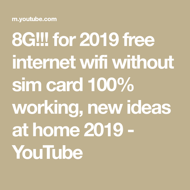8g For 2019 Free Internet Wifi Without Sim Card 100 Working New Ideas At Home 2019 Youtube Wifi Sims Free