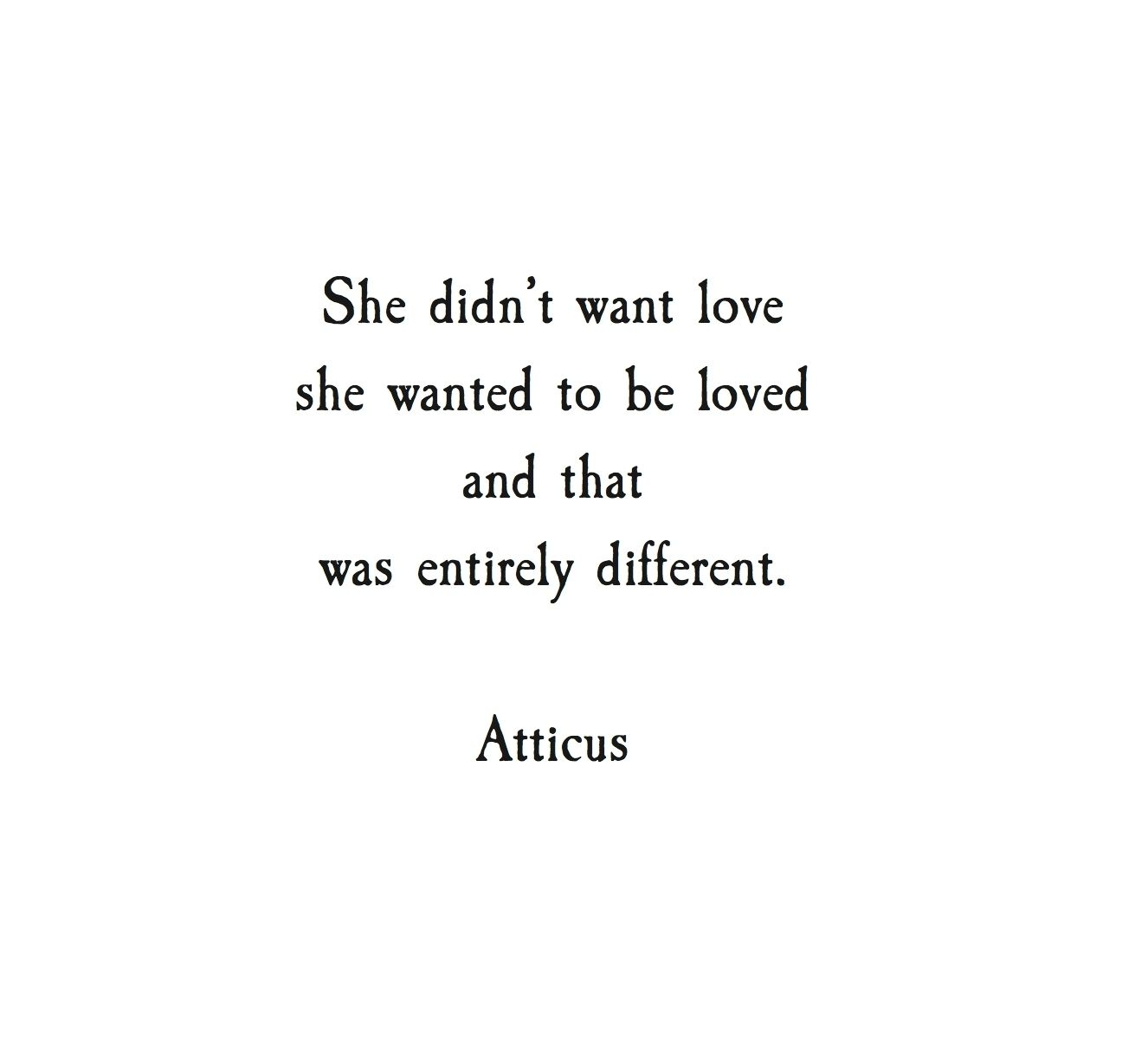 Quotes About Wanting To Be Loved I N S T A G R A M Emilymohsie  Words Pinterest  Poem Atticus
