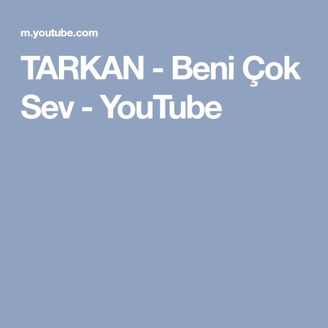 Tarkan Beni Cok Sev Youtube Youtube Muzik Videolar