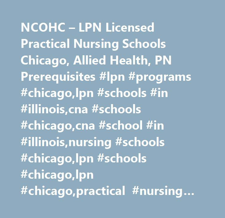 NCOHC – LPN Licensed Practical Nursing Schools Chicago, Allied ...