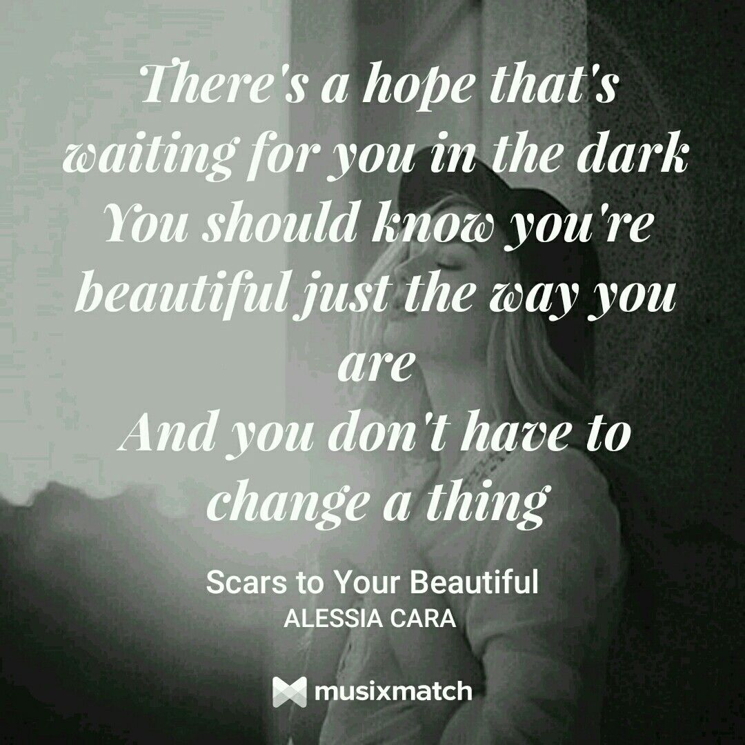 Alessia Cara Scars To Your Beautiful Lyrics Pinterest Quotes