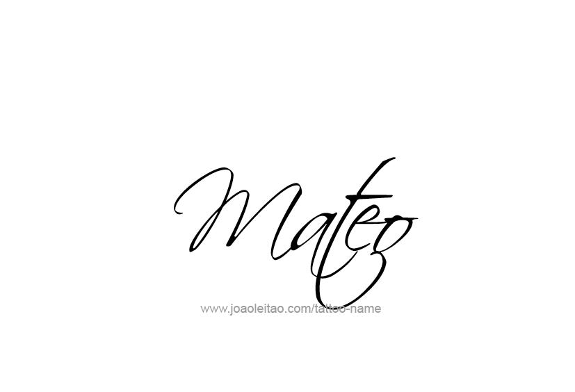 Mateo Name Tattoo Designs Name Tattoo Designs Baby Name Tattoos Name Tattoo