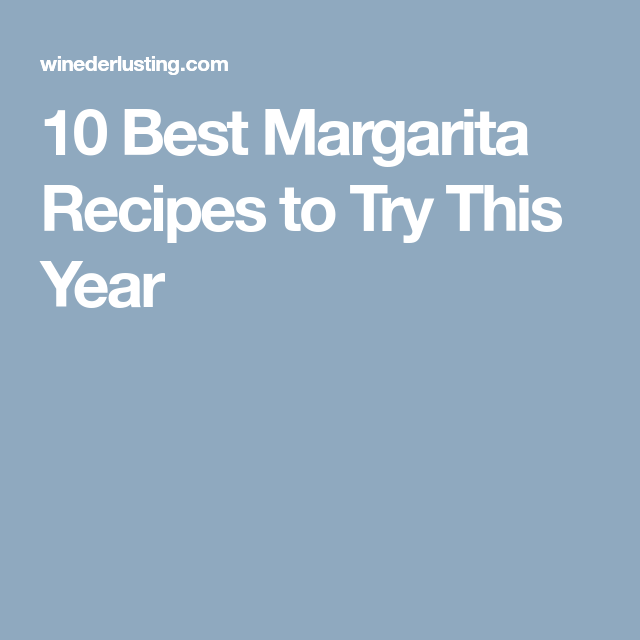 10 Best Margarita Recipes To Try
