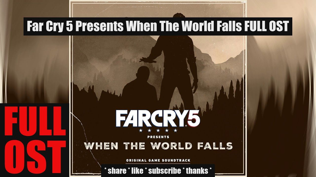 Far Cry 5 Presents When The World Falls FULL OST