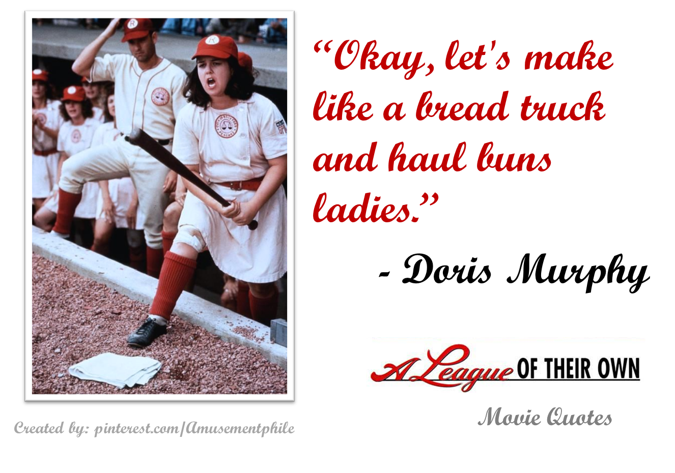 Okay Let S Make Like A League Of Their Own 1992 Movie Quotes Moviequotes Leagueoftheirown 90smovies Funny Girl Movie Movie Quotes Girl Humor