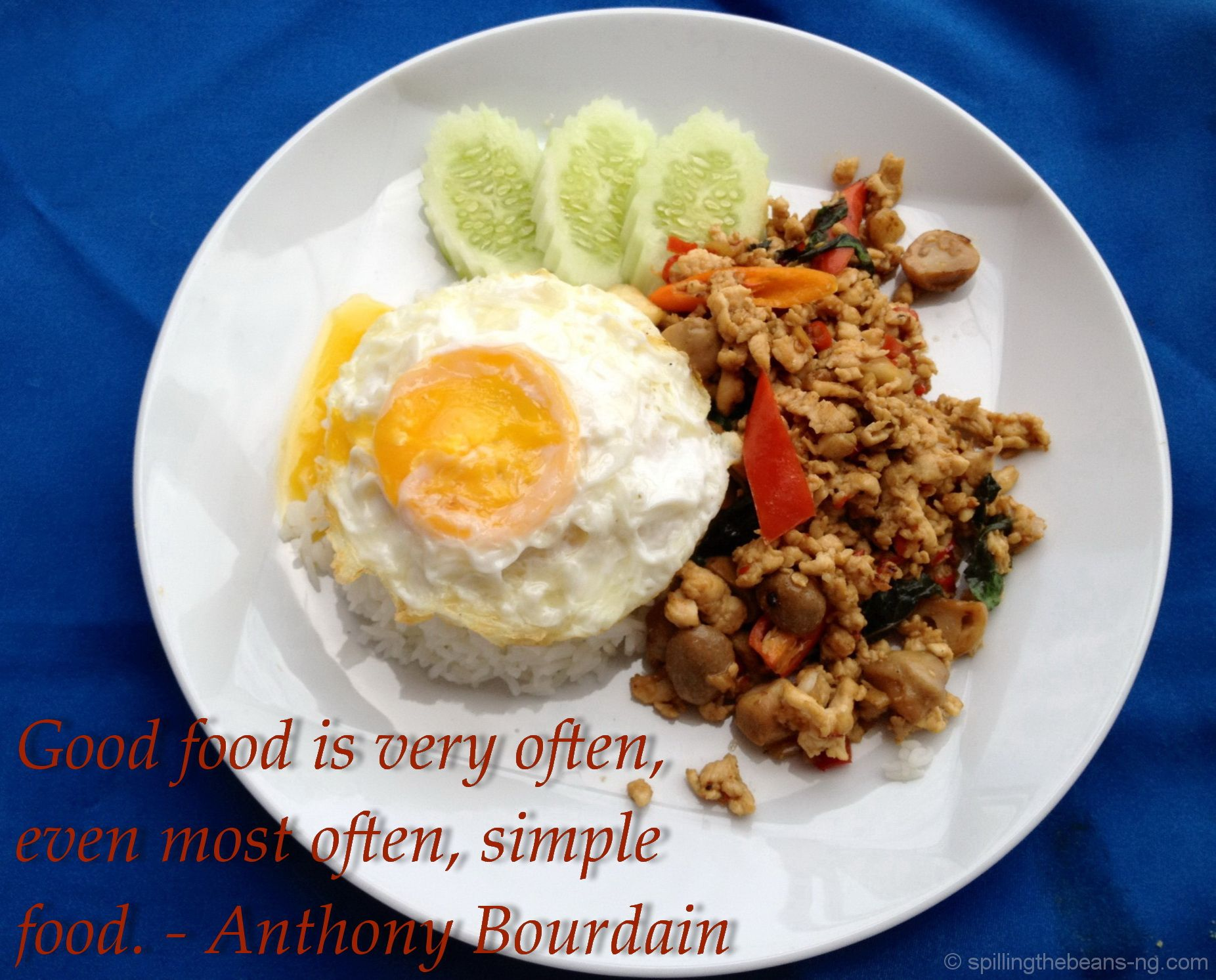 Good food is very often even most often simple food
