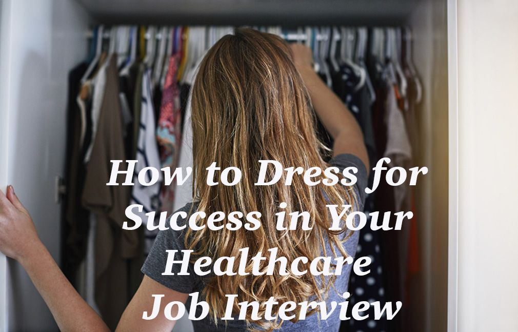 what to wear for an interview in healthcare