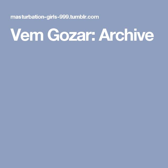 Vem Gozar: Archive