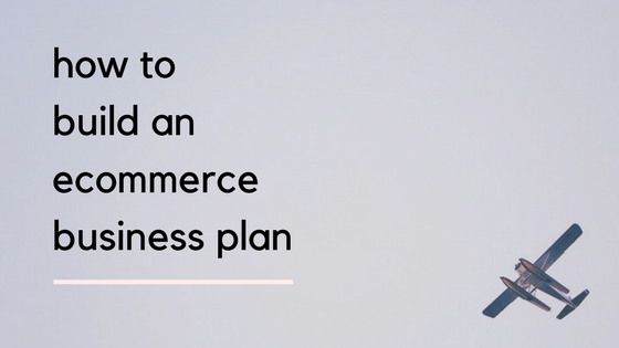 How To Build An Ecommerce Business Plan HttpsWwwOnoxaComHow
