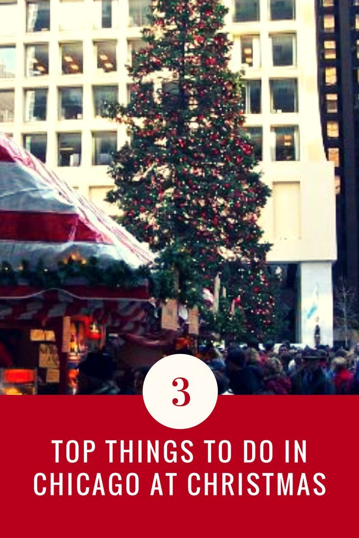 top 3 things to do in chicago at christmas chicago christmas chicago and vacation