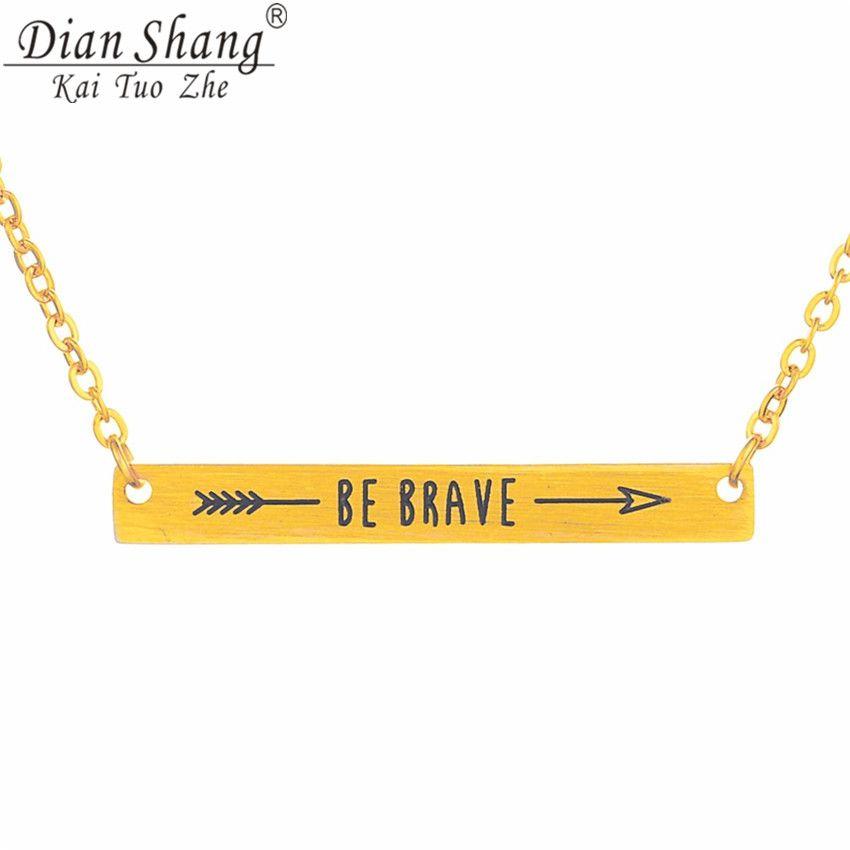 Be brave flecha dianshangkaituozhe bar collar de las mujeres collar de acero inoxidable joyería del cuerpo grabado colgantes regalos de la promoción 2017