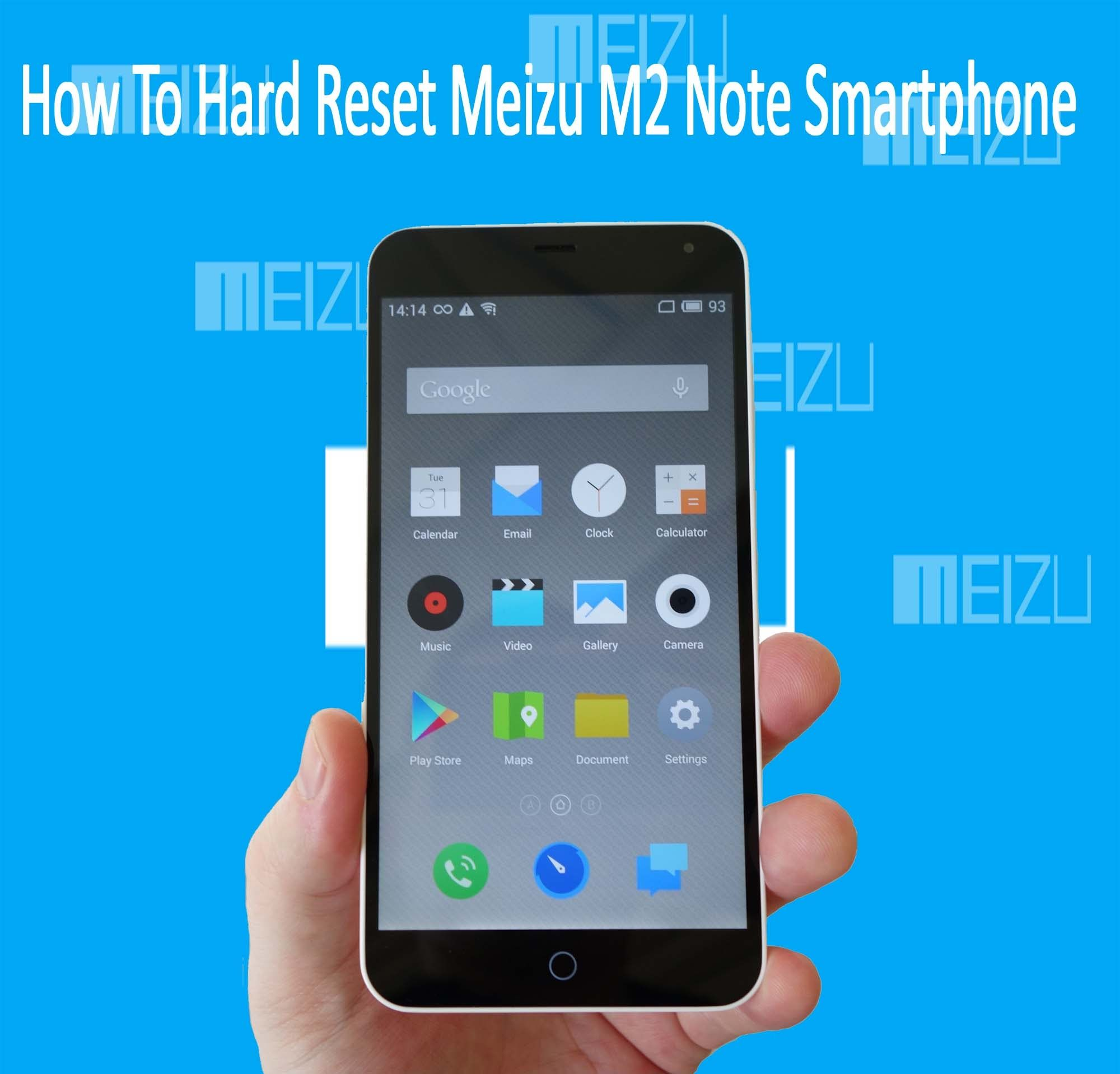 How To Hard Reset and Factory Reset Meizu m2 note Smartphone