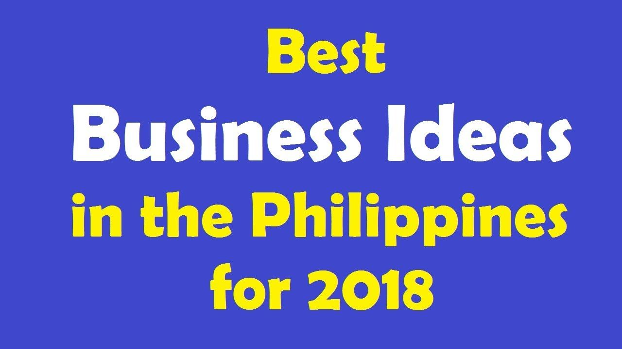 27 Profitable Small Business Ideas In The Philippines For 2018