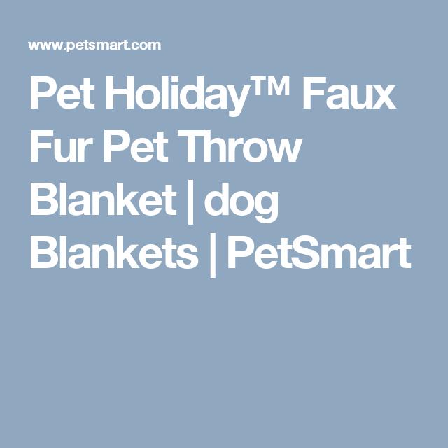 Pet Holiday Faux Fur Pet Throw Blanket Dog Blankets Petsmart Dog Blanket Petsmart Holiday Shop