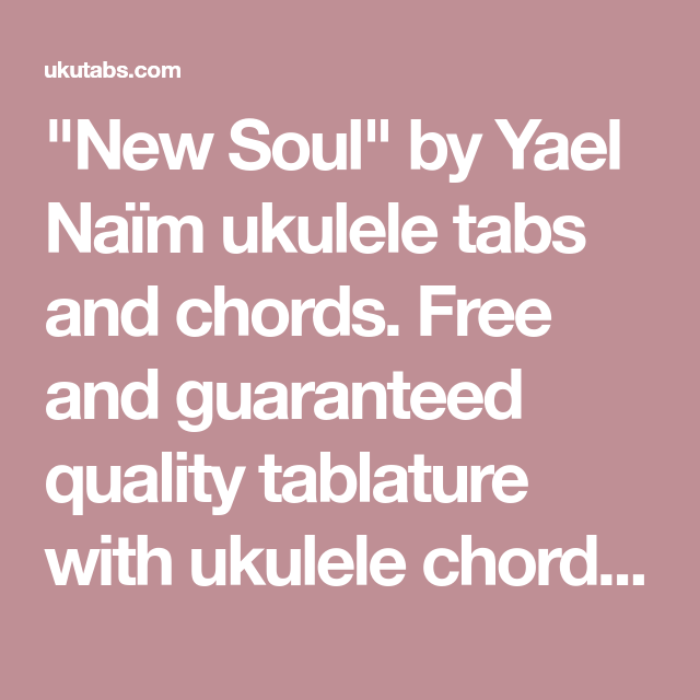 New Soul By Yael Nam Ukulele Tabs And Chords Free And Guaranteed