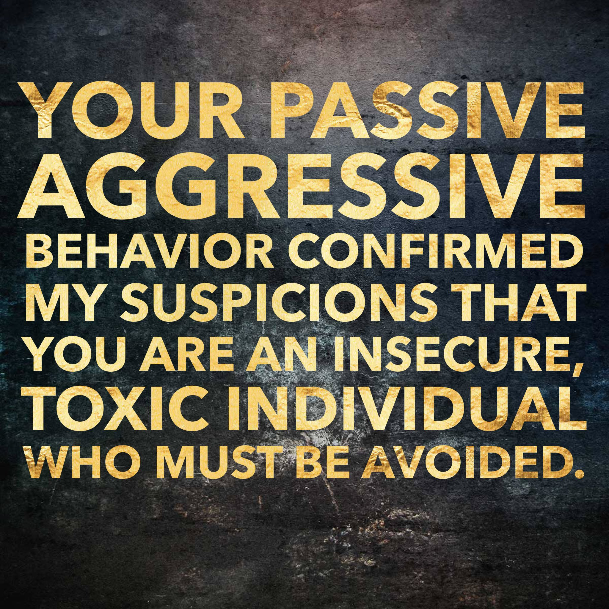 Passive Aggressive People Are Just As Toxic If Not More