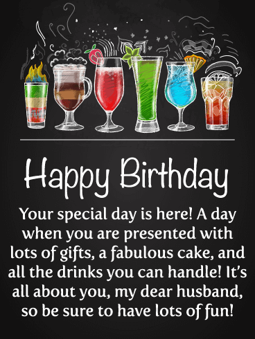 Happy Birthday Your Special Day Is Here A When You Are Presented With Lots Of Gifts Fabulous Cake And All The Drinks Can Handle