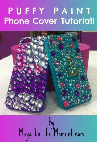 iLoveToCreate Blog: MAYA IN THE MOMENT TEEN CRAFT: Easy Puffy Paint iPhone Cases