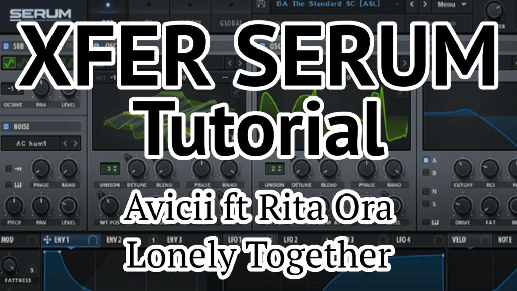 Xfer Serum Tutorial - Avicii Style Synth Lead Patch  | Xfer