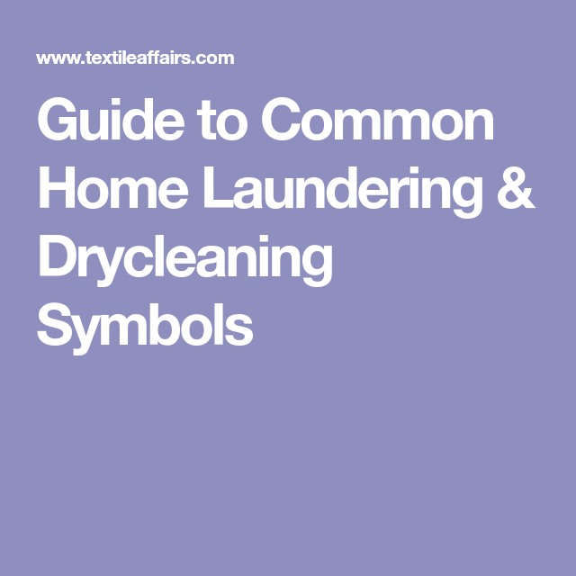 Guide To Common Home Laundering Drycleaning Symbols Chrome