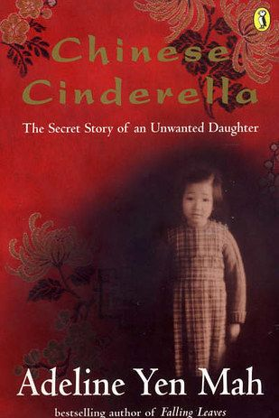 Chinese Cinderella The Secret Story Of An Unwanted Daughter By