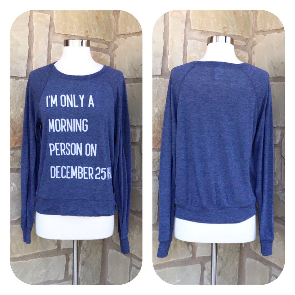 Freeze Morning Person Dec 25 Sweatshirt