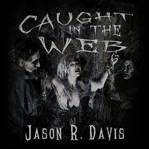 """"""" Caught In The Web: Invisible Spiders, Vol 2 """" by Jason R. Davis Narrated by Darren Marlar  http://www.audible.com/pd/B012GSYL6C"""