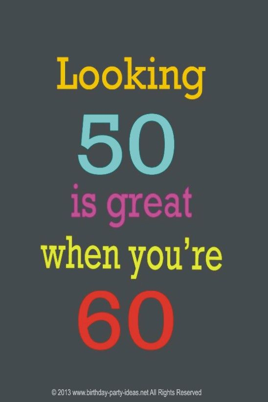 Looking Fifty Is Great If You're Sixty Er Well You Awesome Quotes 60th Birthday