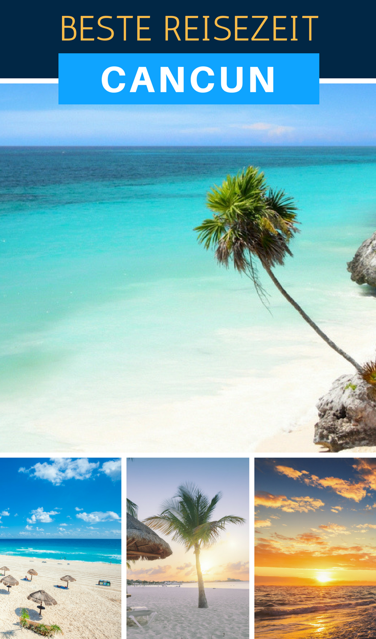 Beste Reisezeit Cancun Infos Zu Klima Wetter Und Regenzeit Beste Reisezeit Mexiko Urlaub Cancun Urlaub