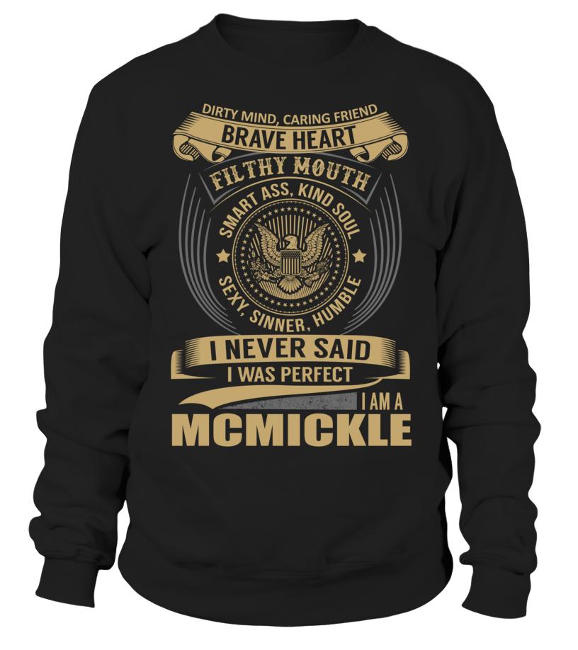 I Never Said I Was Perfect, I Am a MCMICKLE