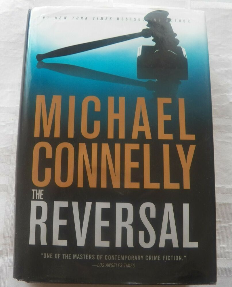 A lincoln lawyer novel the reversal 3 by michael connelly