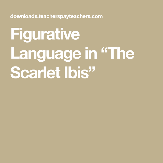 Figurative Language In The Scarlet Ibis School Pinterest