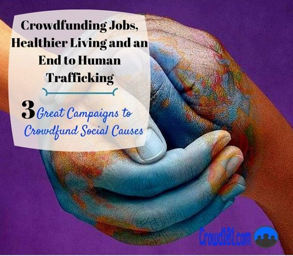 How to raise money fundraising #jobs, healthier living and an end to #humantrafficking! Three great campaigns raising money from the crowd.: fundraising ideas, crowd fundraising, nonprofit fundraising #fundraising #crowdfunding