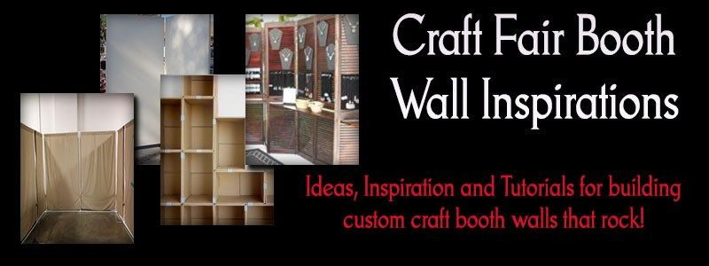 Booth Walls For Craft Shows Indoor And Outdoor Ideas Craft Fair Booth Set Up And Design Ideas Craft Booth Displays Craft Fairs Crafts