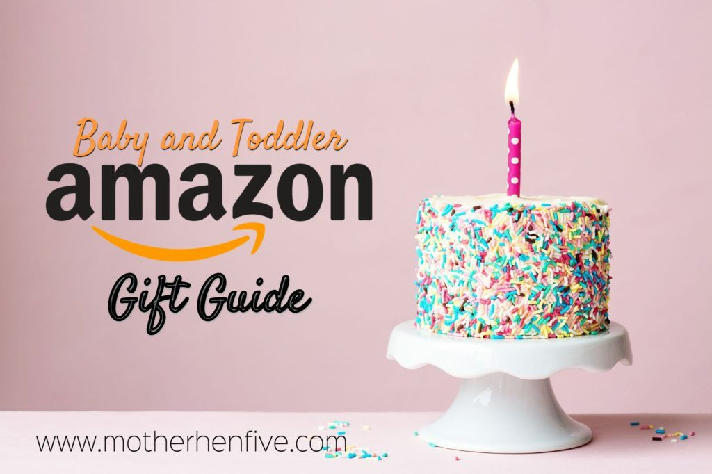 Baby and toddler amazon gift guide mother hen five