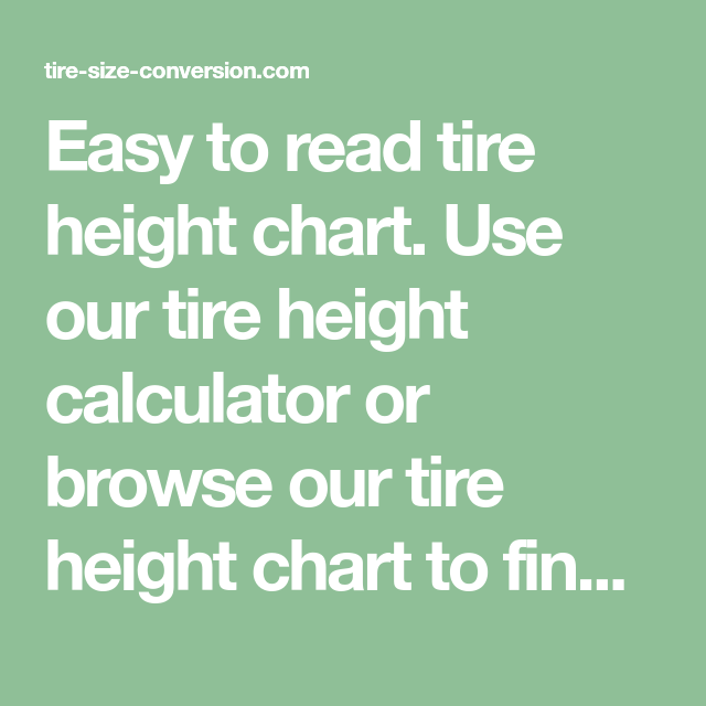 Easy To Read Tire Height Chart Use Our Calculator Or Browse Find The That Is Right For You
